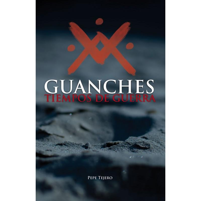 Guanches, tiempos de guerra