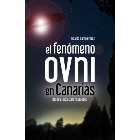 El fenómeno ovni en Canarias desde el siglo XVIII hasta 1980