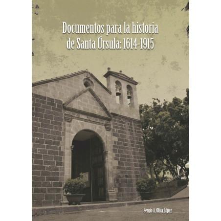 Documentos para la historia de Santa Úrsula: 1614-1915
