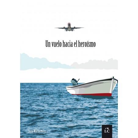 Un vuelo hacia el heroísmo