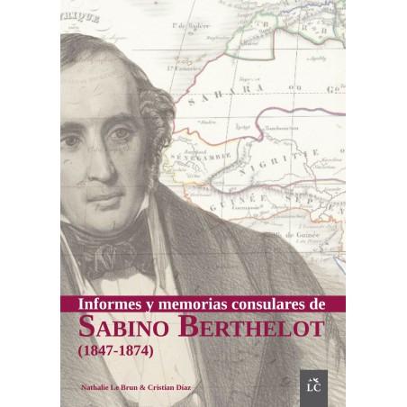 Informes y memorias consulares de Sabino Berthelot (1847-1874)