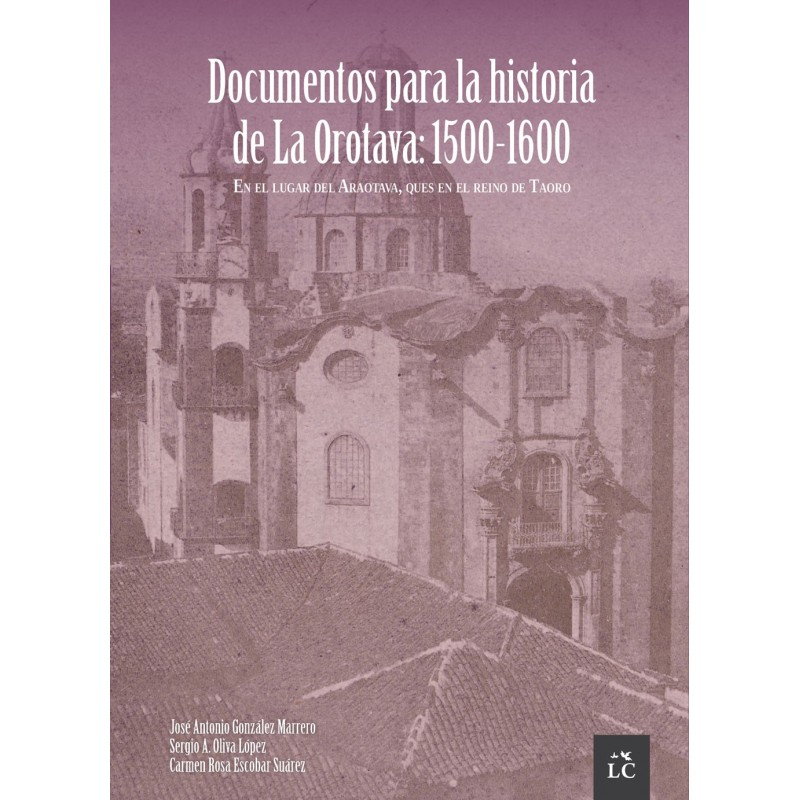 Documentos para la historia de La Orotava: 1500-1600