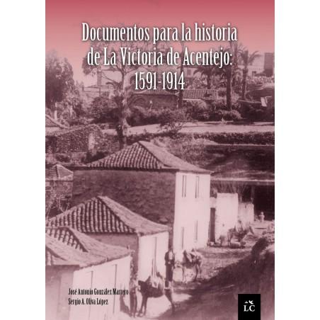 Documentos para la historia de La Victoria de Acentejo: 1591-1914