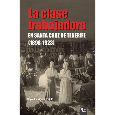 La clase trabajadora en Santa Cruz de Tenerife (1898-1923)